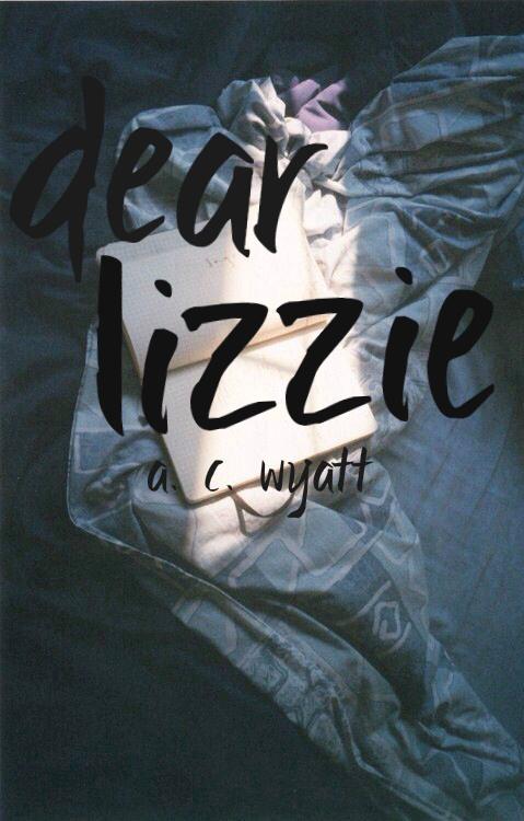 dear lizzie by a. c. wyatt